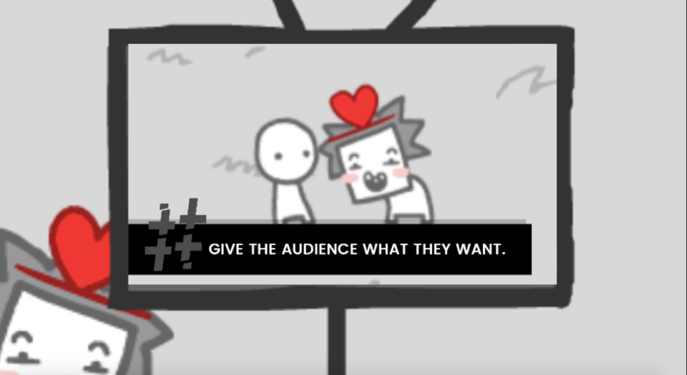 GIVE TEH AUDIENCE WHAT THEY WANT